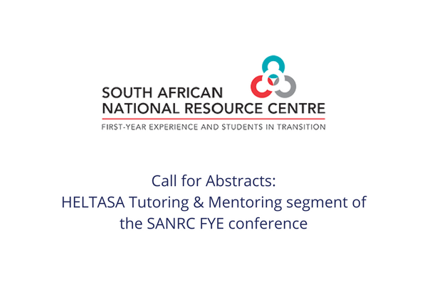 Call for Abstracts: HELTASA Tutoring & Mentoring segment of the SANRC FYE conference
