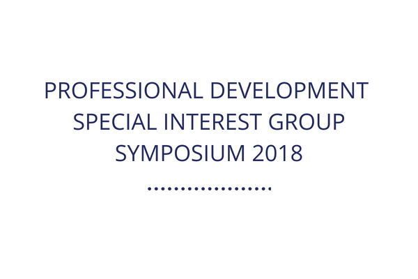 Professional Development Special Interest Group Symposium 2018
